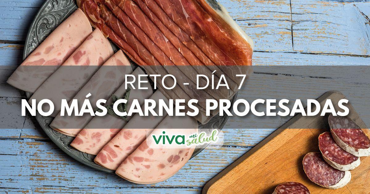 """Día 7 – """"7 días sin carnes procesadas"""""""