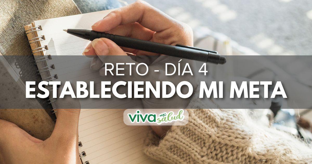 """Día 4 – Reto """"Estableciendo mi meta"""""""